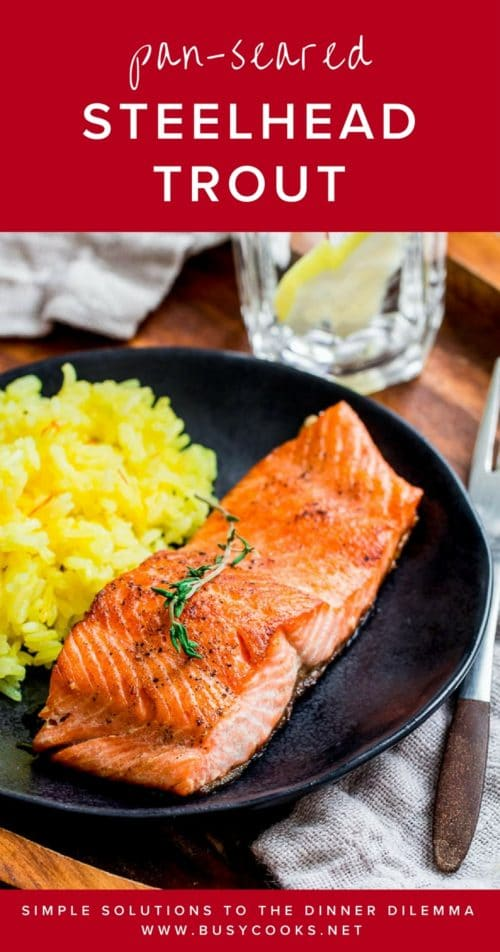 Pan-seared steelhead trout with irresistibly crispy skin is an unbelievably quick and easy dinner for the whole family. #seafoodrecipe #troutrecipe #familydinner #busycooks