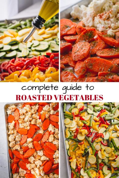 A complete guide to oven roasted vegetables, including a handy cheatsheet for ideal roasting time for any vegetables, storing tips and serving ideas! #roastedvegetables